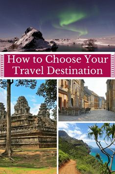 Are you looking for the perfect travel destination but don't know how-to-choose the right one? Use these practical tips and tools with a dash of travel inspiration to find the perfect travel destination for you!