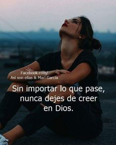 I Love You God, Gods Love, Positive Phrases, Positive Thoughts, Sad Quotes, Inspirational Quotes, Motivational, Biblical Quotes, Spanish Quotes