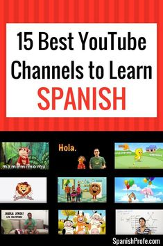 List of the 15 Best YouTube Channels for Spanish learners of all ages (preschool, elementary, middle and high school... even adults that are learning Spanish) There are a wide variety of channels with songs, stores, phonics and Spanish lessons all for free on YouTube.
