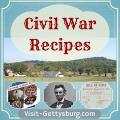 Very informative about Civil War recipes and common ingredients -- Visit-Gettysburg.com