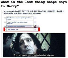 I just burst out laughing at this--Snape's last words, Harry Potter humor