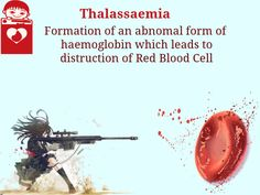 Thalassaemia (thalassemia), also called as Mediterranean anemia. It is a form of inherited autosomal recessive blood disorder characterized by abnormal formation of haemoglobin,that formed resulting in the improper oxygen transport and destruction of red blood cells.