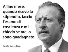 Frasi di Paolo borsellino Mafia, Giovanni Falcone, Cool Words, Wise Words, Phrases About Life, Reasons To Live, George Orwell, Always Learning, Life Lessons