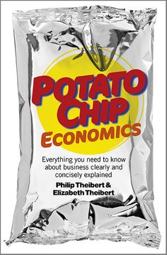 Buy Potato Chip Economics: Everything You Need to Know About Business Clearly and Concisely Explained by Philip Theibert and Read this Book on Kobo's Free Apps. Discover Kobo's Vast Collection of Ebooks and Audiobooks Today - Over 4 Million Titles! Farm Business, Green Business, Ways To Save Money, How To Make Money, Money Mike, Yvon Chouinard, Live On Less, How To Start Running, Frugal Tips