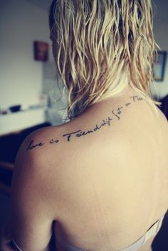 A girl with an awesome tattoo: Love is Friendship Set on Fire   Flickr - Photo Sharing!