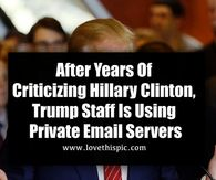 After Years Of Criticizing Hillary Clinton, Trump Staff Is Using Private Email Servers