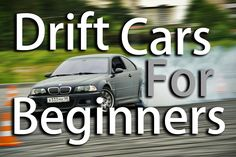 Best Drift Cars For Beginners under 5000eur!  Subscribe this new channel and soon you see more- https://www.youtube.com/channel/UC-l9nafii0MLePHsgwOkfdg  Cars: BMW E30 BMW E36 BMW E46 Nissan S13 MB W201 Lexus IS