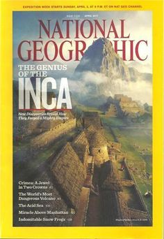 NATIONAL GEOGRAPHIC  April 2011 The Genius of the Inca English History Monthly