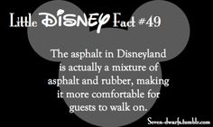 Disney Fun Fact: The asphalt in Disneyland is actually a mixture of asphalt and rubber, making it more comfortable for guests to walk on. How considerate! :)