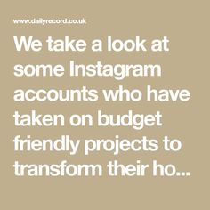 We take a look at some Instagram accounts who have taken on budget friendly projects to transform their homes. Diy Decorating, Home Look, Diy Hacks, Instagram Accounts, Budgeting, Easy Diy, Take That, Homes, Entertaining