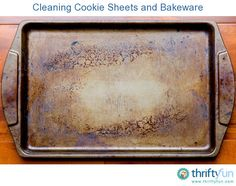 This is guide about cleaning cookie sheets and bakeware. Aluminum ccookie sheets and other types of bakeware can be frustrating to clean, especially the baked on grease and cooking sprays.