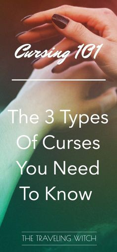 Cursing 101: The 3 Types Of Curses You Need To Know // Magick // Witchcraft // The Traveling Witch