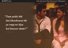 14 'Yeh Jawaani Hai Deewani' Dialogues That Prove It's Our Age's Most loved Coming-Of-Age Film Song Lyric Quotes, Love Songs Lyrics, Movie Quotes, Famous Dialogues, Movie Dialogues, Bollywood Posters, Bollywood Quotes, Muslim Love Quotes, True Love Quotes