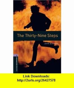 Oxford Bookworms Library The Thirty-Nine Steps Level 4 1400-Word Vocabulary (9780194791885) John Buchan , ISBN-10: 0194791882  , ISBN-13: 978-0194791885 ,  , tutorials , pdf , ebook , torrent , downloads , rapidshare , filesonic , hotfile , megaupload , fileserve