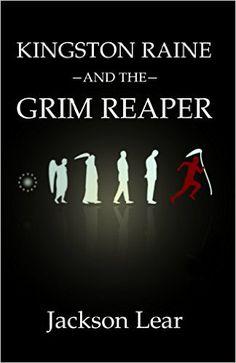 Kingston Raine and the Grim Reaper, Jackson Lear - Amazon.com
