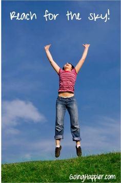 Reach for the sky! Be happy every day