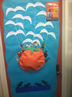 I love how my classroom door turned out! I love James and the Giant Peach!