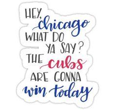 'Hey Chicago - Go Cubs Go' Sticker by jay-p Chicago Cubs Shirts, Chicago Cubs Fans, Chicago Cubs Baseball, Chicago Cubs Pictures, Baseball Quotes, Baseball Stuff, Bear Cubs, Bears, Cubs Win