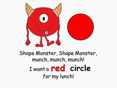 Free: Shape Monster, Shape Monster, munch, munch, munch!  I want a red circle for my lunch!  Shape Monster book teaching colors and shapes.  Unknown Author...For Educational Purposes Only....Not For Profit.  Enjoy! Regina Davis aka Queen Chaos at Fairy Tales And Fiction By 2.