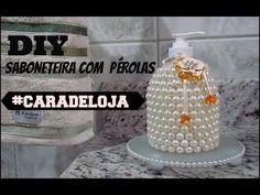 DIY SABONETEIRA COM  PÉROLAS #CARADELOJA - YouTube