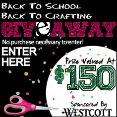 Back To School, Back To Crafting GIVEAWAY. WIN $150 rafting/supplies bundle. No purchase necessary! Expires 7.25.13