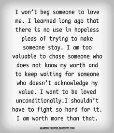 I won't beg someone to love me.