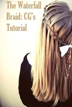 How to Style: The Waterfall Braid