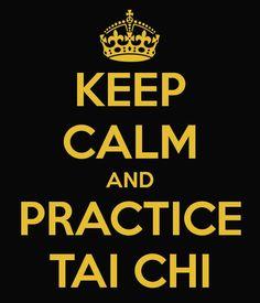 keep calm - practice tai chi