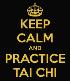 keep calm - practice tai chi