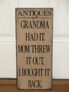 I love the saying on this sign, how true! My grandmother was the first one I thought of when I seen this saying. I have painted this one in tan with black underneath the topcoat and black lettering. It will be distressed all over for a primitive look. You will have your choice of sign color, lettering color and hanger style. Nice accent for any country primitive home. Measures approx. 7.5 x 18 high
