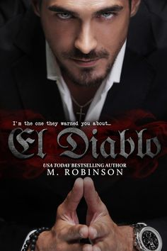 El Diablo by M. Robinson | The Devil, #1 | Release Date August 30th, 2016 | Genres: Contemporary Romance, Erotic Romance