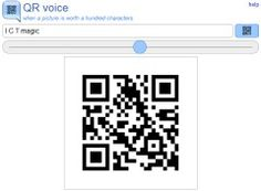 A very useful QR code site where you can type a 100 character message which is read out with a voice synthesiser when the code is scanned.
