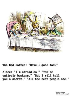 Have I gone Mad? I'm afraid so. You're entirely bonkers. But I will tell you a secret. All the best people are. | Alice in Wonderland Quote | Vintage Art Illustrations | Mad Hatter | Tea | Girls Bedroom Decor | -Erica Massaro, EDMPrintedEphemera on Etsy.