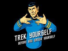 Trek Yourself Before you Wreck Yourself t-shirt. It's from tshirtbordello.com. #StarTrek #FunnyTShirt