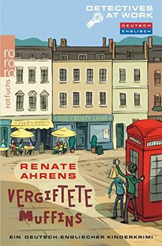 Vergiftete Muffins: Ein deutsch-englischer Kinderkrimi (Detectives at Work) von Renate Ahrens http://www.amazon.de/dp/3499214644/ref=cm_sw_r_pi_dp_xpjVwb0DF1N0G