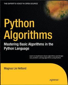 The Experts voice in open source Python Algorithms Mastering Basic Algorithms in the Python Language by Magnus lie Hetland. Learn to imple. Source by Computer Programming Languages, Basic Programming, Computer Coding, Python Programming, Computer Technology, Computer Science, Medical Technology, Energy Technology, Technology Gadgets