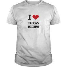 (New Tshirt Coupons) I Love TEXAS BLUES [Tshirt Facebook] Hoodies, Funny Tee Shirts