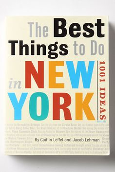 The Best Things To Do In New York: 1001 Ideas....very handy ($19)