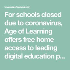 For schools closed due to coronavirus, Age of Learning offers free home access to leading digital education programs ABCmouse, Adventure Academy, & ReadingIQ to all affected preschool through middle school students.