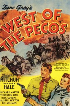 West of the Pecos is a 1945 American Western film directed by Edward Killy and starring Robert Mitchum and Barbara Hale The movie is the second film version Western Film, Western Movies, Classic Movie Posters, Movie Poster Art, Classic Movies, Popular Movies, Latest Movies, Westerns, Star Wars