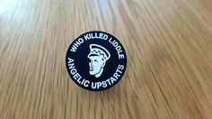 Angelic Upstarts - Who Killed Liddle badge