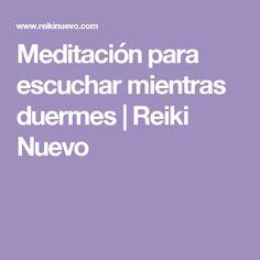 Meditación para escuchar mientras duermes | Reiki Nuevo