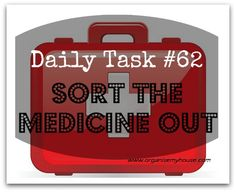 Daily task from www.organisemyhouse.com - Sort out the medicine in your home - don't get caught out in an emergency