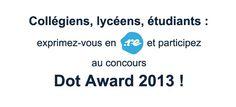 Avis aux étudiants, lycéens et collégiens ! Le concours Dot Award 2013 vient de s'ouvrir aux sites en .re ! Soumettez votre projet et remportez jusqu'à 750 € ! http://www.afnic.fr/fr/l-afnic-en-bref/actualites/actualites-generales/6634/show/concours-dot-award-2013-exprimez-vous-en-re.html