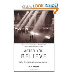 After You Believe by NT Wright - Recommended spiritual formation read