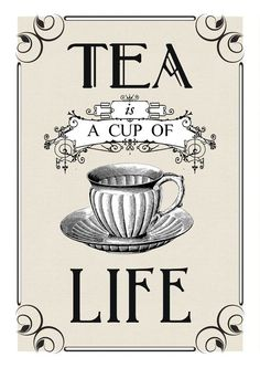 """Drinking a daily cup of tea will surely starve the apothecary.""  ~  Chinese Proverb"