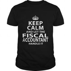 FISCAL ACCOUNTANT T Shirts, Hoodie. Shopping Online Now ==► https://www.sunfrog.com/LifeStyle/FISCAL-ACCOUNTANT-118289461-Black-Guys.html?41382