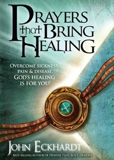 Bestseller Books Online Prayers That Bring Healing: Overcome sickness, pain, and disease. God's healing is for youayers for Spiritual Battle) John Eckhardt $9.99  - http://www.ebooknetworking.net/books_detail-1616380047.html