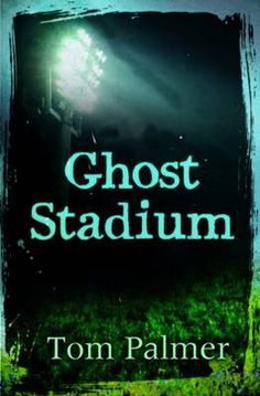 Ghost Stadium by Tom Palmer. Three friends spend a night in an abandoned stadium - but they get more than they bargained for when a ghostly reenactment of a terrible crime appears before their eyes. Interest age if not easily spooked), reading age Tom Palmer, Foul Play, Blue Peter, Reluctant Readers, Three Boys, Three Friends, Football Stadiums, World Cup 2014, Secondary School
