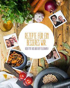 Rezepte für ein besseres Wir: Koch mit uns über den Tellerrand: Amazon.de: Über den Tellerrand kochen: Bücher